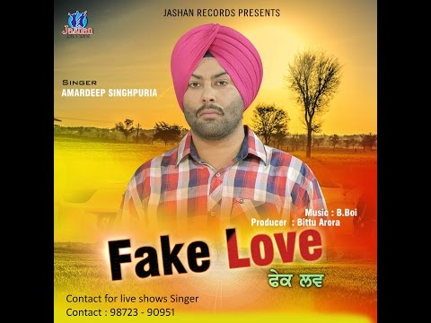 FAKE LOVE - AMARDEEP SINGHPURIA - LATEST PUNJABI SONG 2016