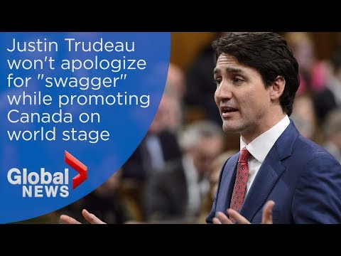 Justin Trudeau says he won't apologize for 'swaggering' on world stage
