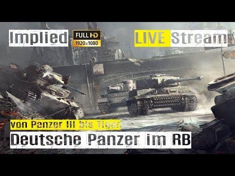 War Thunder LIVE Stream deutsche Panzer im RB GAMEPLAY mit Implied