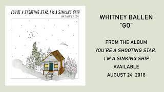 Whitney Ballen - Go (Official Audio)