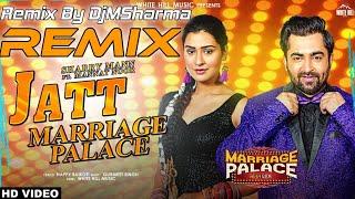 Jatt Marriage Palace Remix (Title Track) Sharry Mann & Mannat Noor | MARRIAGE PALACE | DjMSharma