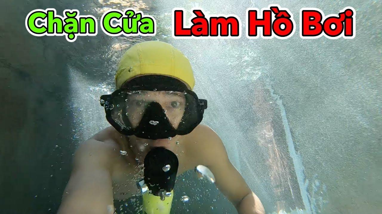 LamTV – Thử Chặn Cửa Để Làm Hồ Bơi Bằng Tường Nhà và Cái Kết
