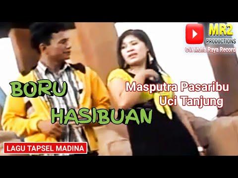 BORU HASIBUAN - Lagu Tapsel - MASPUTRA PAS ft UCI TANJUNG