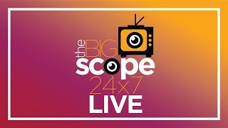TheBigScope 24/7 Live- Business, Entertainment, Lifestyle