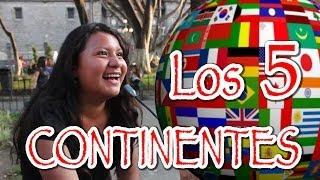 Los 5 Continentes Del Mundo | La Gente Opina | Cobenant Productions