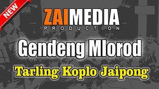 TARLING TENGDUNG KOPLO JAIPONG GENDENG MLOROD (COVER) Zaimedia Production Group Feat Mbok Cayi