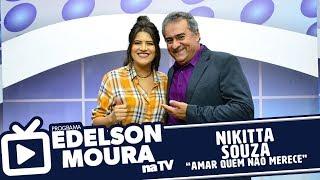 Baixar Nikitta Souza - Amar Quem Não Merece | Edelson Moura na TV 125