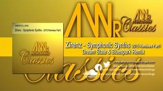Zirenz - Symphonic Synths - Dream State & Bluespark Remix [Official PR Video AWRECCL-2005V]