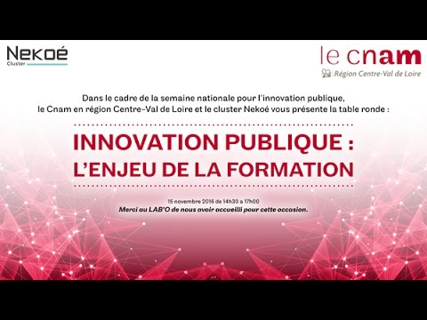 Table ronde - INNOVATION PUBLIQUE  L'ENJEU DE LA FORMATION