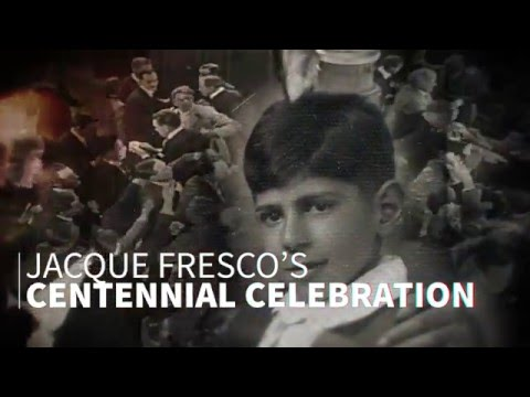 Jacque Fresco Centennial Celebration - March 12th, 2016
