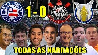 Todas as narrações - Bahia 1 x 0 Corinthians / Brasileirão 2018