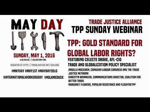 TPP: GOLD STANDARD FOR GLOBAL LABOR RIGHTS? w/ Celeste Drake, Angella MacEwen, Khristyn Brimneier