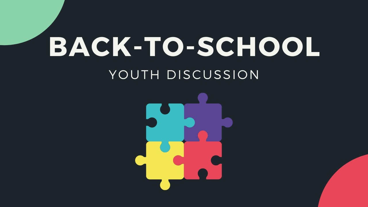 Back To School Discussion - Youth Sunday Night - September 13, 2020