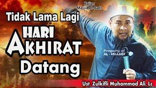 Video Tidak Lama Lagi Hari Akihirat || Ust. Zulkifli Muhammad Ali, Lc download MP3, 3GP, MP4, WEBM, AVI, FLV Juni 2018