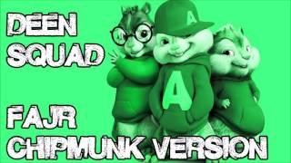Deen Squad - Fajr (Chipmunk Version)