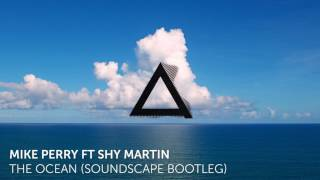 Free hardstyle Bootleg - Mike Perry  - The Ocean ft  Shy Martin (SoundScape Bootleg)