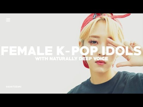 FEMALE K-POP IDOLS WITH NATURALLY DEEP VOICES #1 | Compilation