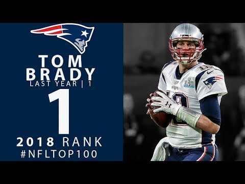 #1: Tom Brady (QB, Patriots) | Top 100 Players of 2018 | NFL