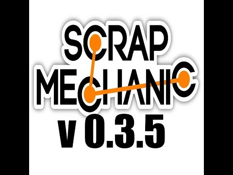 How To Download Scrap Mechanic 0.3.5 Latest Version 2019!
