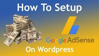 How to Setup AdSense on your Wordpress Website in Less than 5 Minutes (2018 Guide)