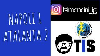 NAPOLI - ATALANTA 1-2 NON SI MOLLA MAI!