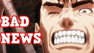 BAD NEWS For BERSERK Leaves Fans OUTRAGED