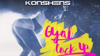 Konshens Gyal Cock Up Raw August 2015.mp3