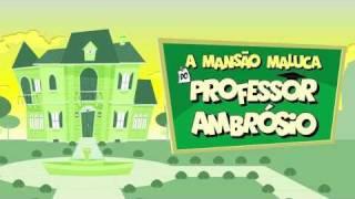 Baixar A Mansão Maluca do Professor Ambrósio - Abertura