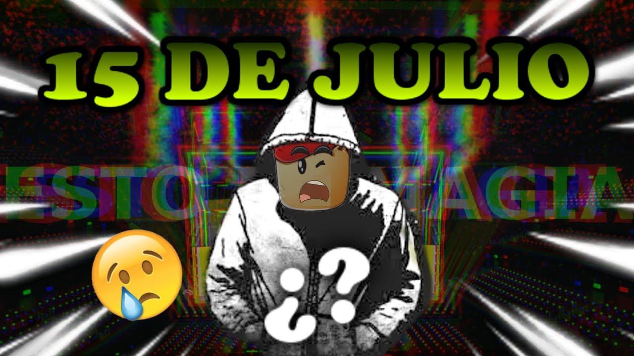 15 DE JULIO! 😨¿Que día es?...