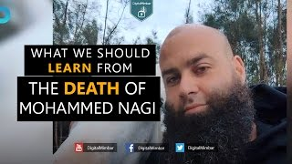 What Muslims should learn from the Death of Mohammed Nagi - Mohamad Hoblos