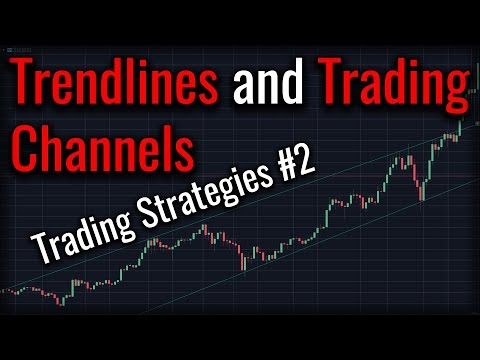 Trading Strategies #2 Trendlines and Trading Channels