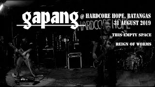 "GAPANG @ HARDCORE HOPE: AUGFEST 2019 | ""THIS EMPTY SPACE, ""REIGN OF WORMS"""