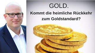 Gold: Kommt bald die heimliche Rückkehr zum Goldstandard?
