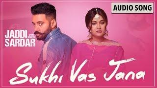 Sukhi Vas Jana | New Punjabi Song | Sippy Gill | Sawan Rupowali | Jaddi Sardar | Yellow Music