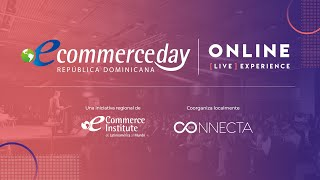 eCommerce Day República Dominicana ONLINE [LIVE] EXPERIENCE