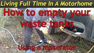How to empty your RV waste tanks using a macerator - Living in a Motornome