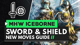 Monster Hunter World Iceborne | Sword and Shield New Moves Guide