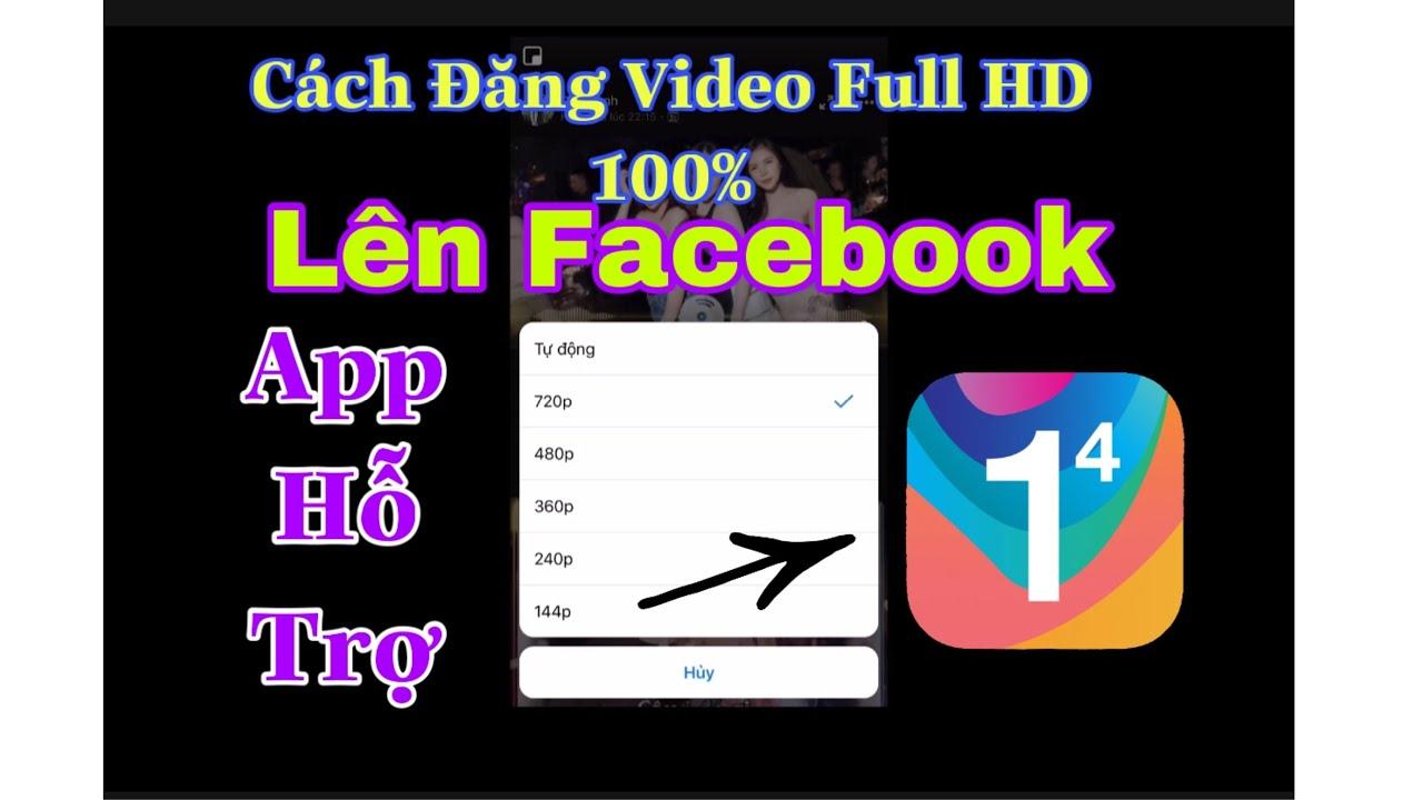 Hướng Dẫn Cách Đăng Video Lên Facebook 100% Không Bị Mờ Full HD !