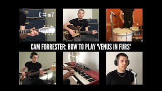 How To Play 'Venus In Furs' by The Velvet Underground - CAM FORRESTER