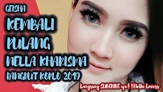 Kembali Pulang   Geisha  Cover By Nella Kharisma  Dangdut Koplo 2019