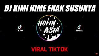 Download lagu DJ Kimi Hime Enak Susunya Remix Full Bass Terbaru Paling Mantul MP3
