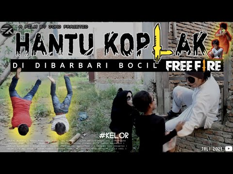 Download HANTU KOPLAK DIBARBARIN BOCIL FF - Film Pendek Horor Komedi   SISI KELABU   KELOR