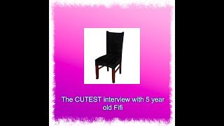 The CUTEST interview with 5 year old Fifi.