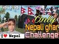 Only Nepali ghar challenge    Garena Free Fire Nepal