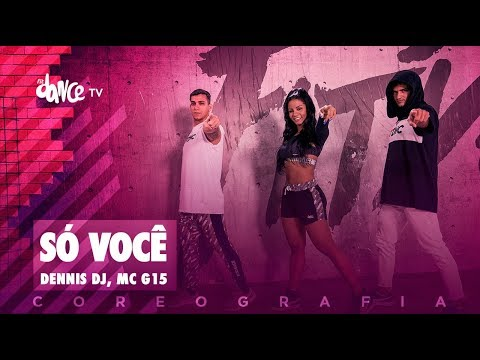 Só Você - Dennis Dj & Mc G15 | FitDance TV (Coreografia) Dance Video