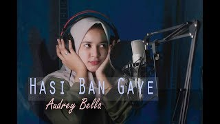 Hasi Ban Gaye (Cover) By Audrey Bella II Indonesia II