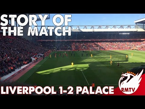 Liverpool v Crystal Palace 1-2 | Story Of The Match