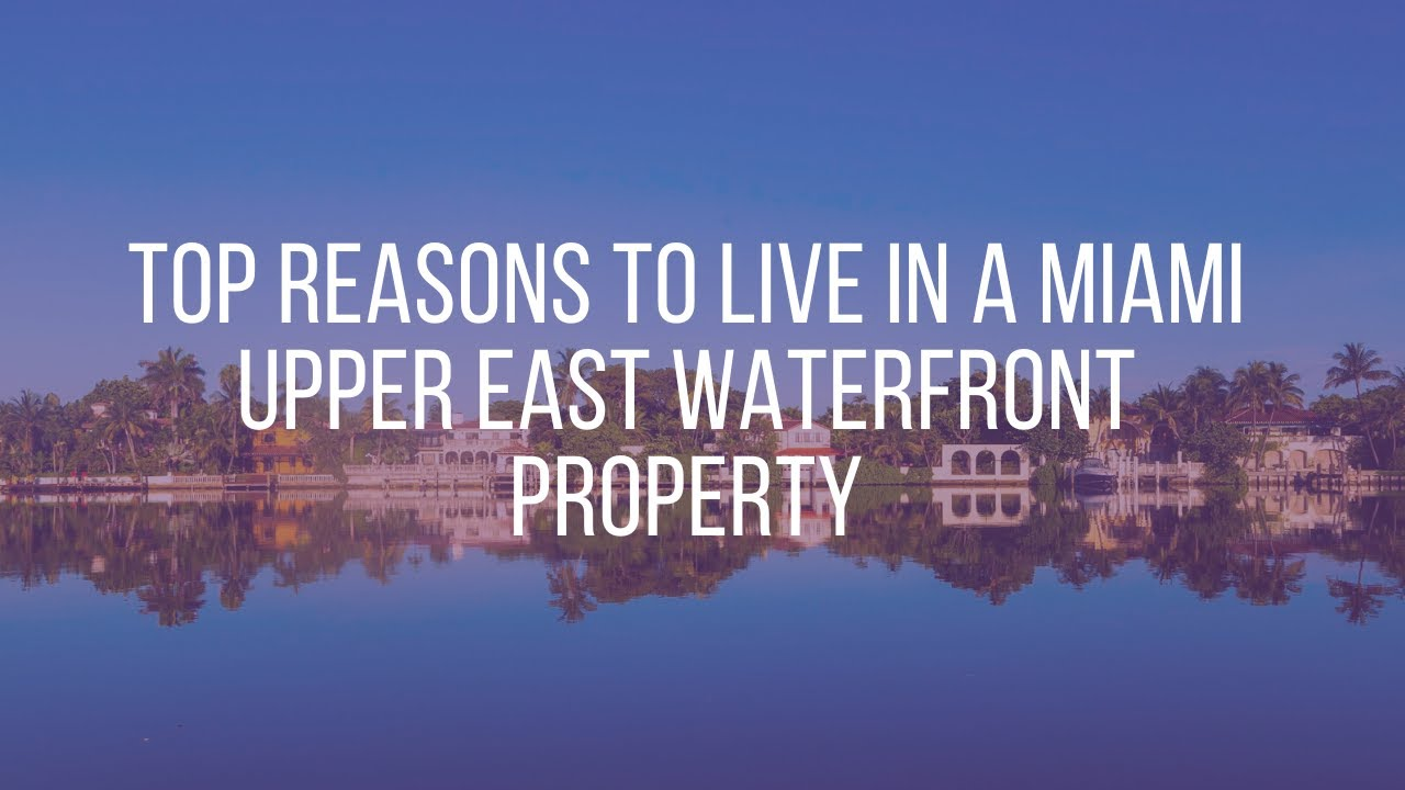 Top Reasons To live In A Miami Waterfront Property