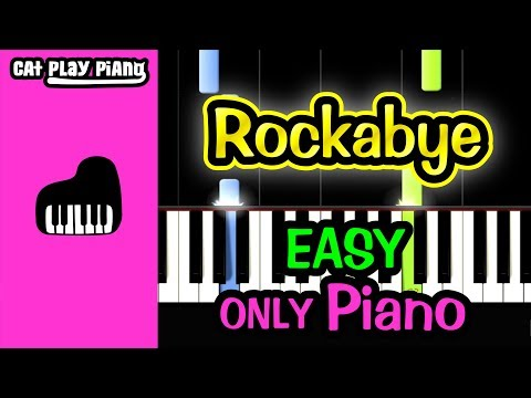 Rockabye - Piano Tutorial Easy [ONLY Piano] + Free Sheet Music PDF - Clean Bandit