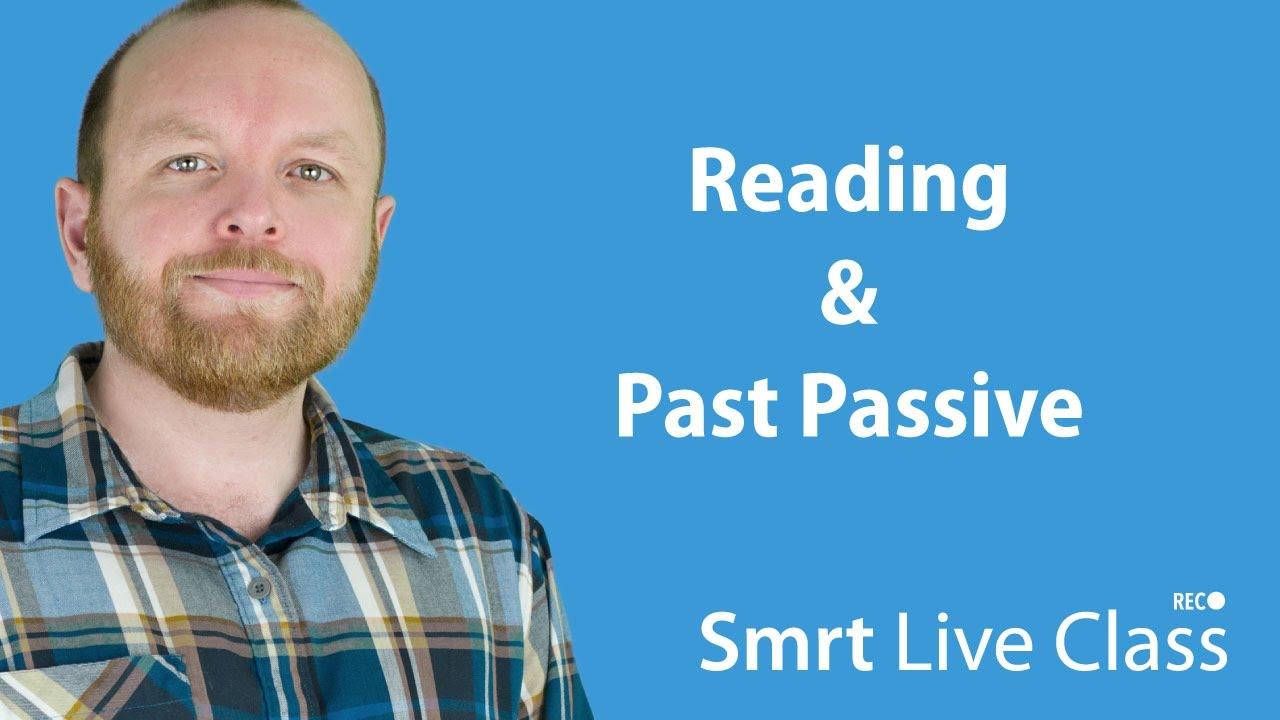 Reading & Past Passive - Intermediate English with Mark #17